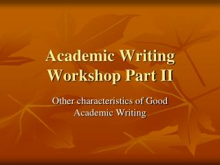 Academic Writing Workshop Part II