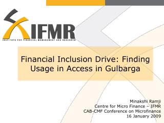 Financial Inclusion Drive: Finding Usage in Access in Gulbarga