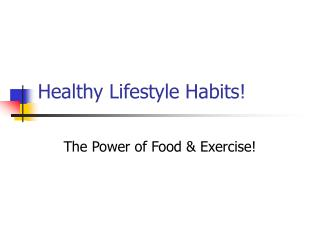 Healthy Lifestyle Habits!