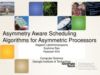 Asymmetry Aware Scheduling Algorithms for Asymmetric Processors