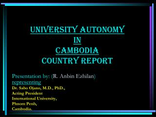 University Autonomy  in  Cambodia Country Report