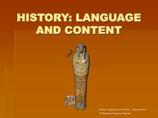 HISTORY: LANGUAGE AND CONTENT
