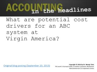 What  are potential cost drivers for an ABC system at Virgin America?