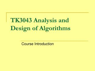 TK3043 Analysis and Design of Algorithms