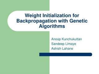 Weight Initialization for Backpropagation with Genetic Algorithms
