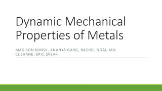 Dynamic Mechanical Properties of Metals