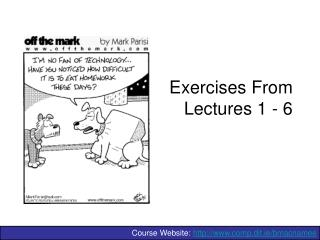 Exercises From  Lectures 1 - 6