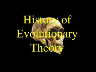 History of Evolutionary Theory