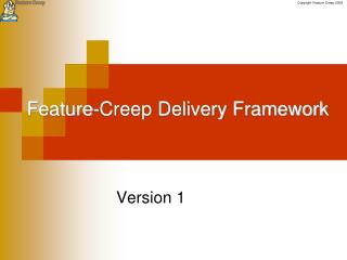 Feature-Creep Delivery Framework
