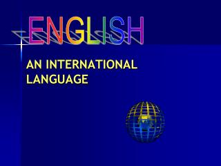 AN INTERNATIONAL LANGUAGE