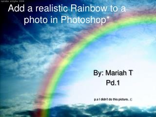 Add a realistic Rainbow to a photo in Photoshop*