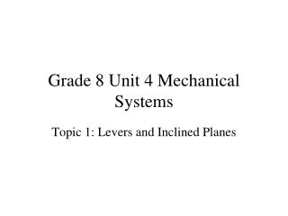 Grade 8 Unit 4 Mechanical Systems