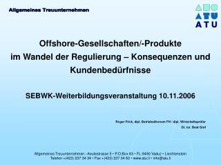 Roger Frick, dipl. Betriebsökonom FH / dipl. Wirtschaftsprüfer  Dr. iur. Beat Graf