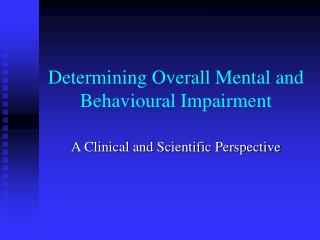 Determining Overall Mental and Behavioural Impairment
