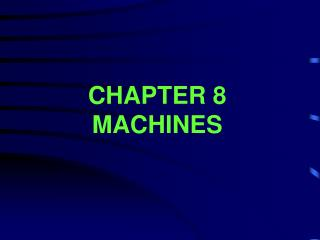 CHAPTER 8 MACHINES
