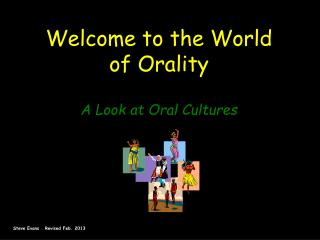 Welcome to the World of Orality A Look at Oral Cultures