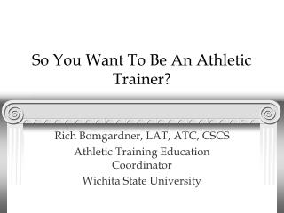 So You Want To Be An Athletic Trainer?