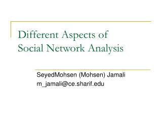 Different Aspects of  Social Network Analysis