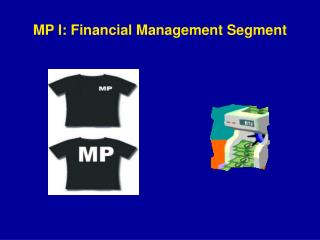 MP I: Financial Management Segment