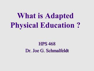 What is Adapted Physical Education ?