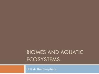 Biomes and aquatic Ecosystems