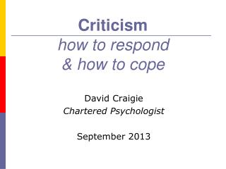 Criticism how to respond & how to cope