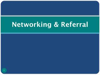 Networking & Referral