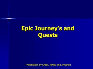 Epic Journey's and Quests