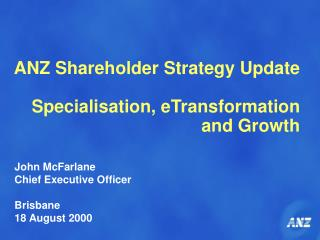 ANZ Shareholder Strategy Update Specialisation, eTransformation  and Growth