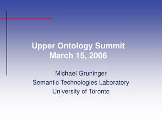Upper Ontology Summit March 15, 2006
