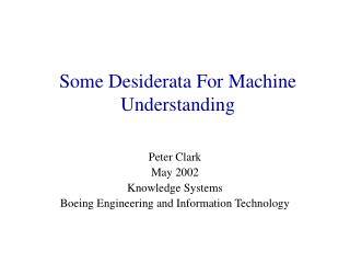 Some Desiderata For Machine Understanding