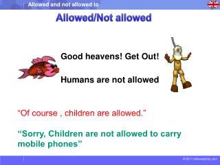 Allowed/Not allowed