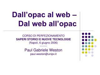 Dall'opac al web – Dal web all'opac