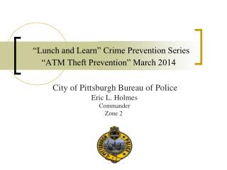 """Lunch and Learn"" Crime Prevention Series  ""ATM Theft Prevention"" March 2014"