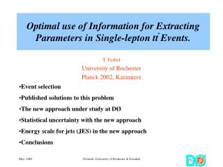 Optimal use of Information for Extracting Parameters in Single-lepton tt Events.