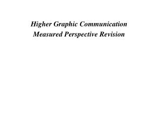 Higher Graphic Communication Measured Perspective Revision