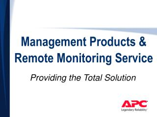Management Products & Remote Monitoring Service