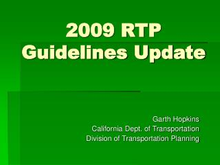 2009 RTP Guidelines Update