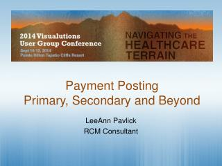 Payment Posting Primary, Secondary and Beyond
