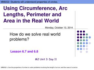 Using Circumference, Arc Lengths, Perimeter and Area in the Real World