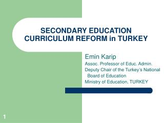SECONDARY EDUCATION CURRICULUM REFORM in TURKEY