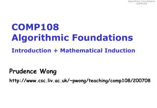 COMP108 Algorithmic Foundations Introduction + Mathematical Induction