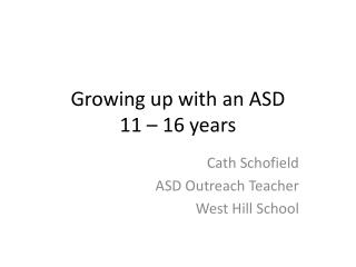 Growing up with an ASD 11 – 16 years