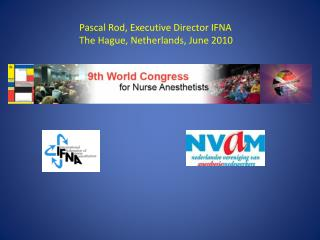 Pascal Rod, Executive Director IFNA The Hague, Netherlands, June 2010