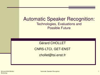 Automatic Speaker Recognition: Technologies, Evaluations and  Possible Future