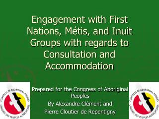 Prepared for the Congress of Aboriginal Peoples By Alexandre Clément and