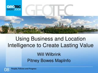 Using Business and Location Intelligence to Create Lasting Value
