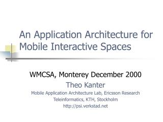 An Application Architecture for Mobile Interactive Spaces