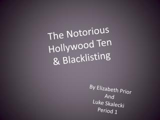 The Notorious  Hollywood Ten & Blacklisting