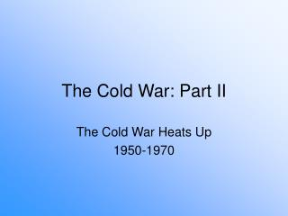The Cold War: Part II
